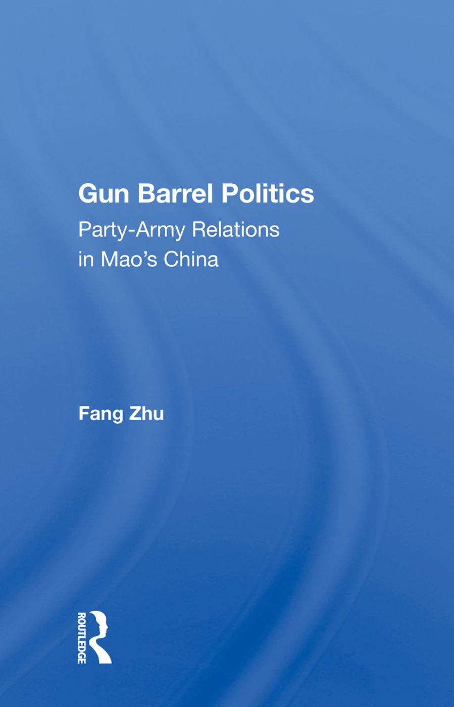 Gun Barrel Politics: Party-army Relations In Mao's China, 1st Edition (Paperback) book cover