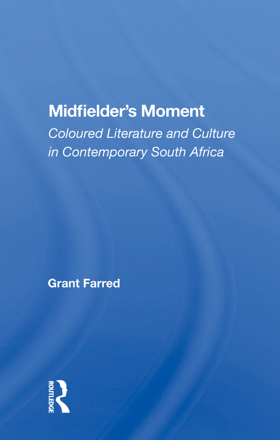 Midfielder's Moment: Coloured Literature And Culture In Contemporary South Africa, 1st Edition (Hardback) book cover