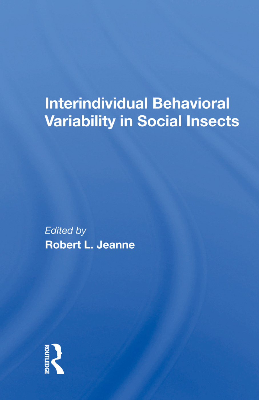 Interindividual Behavioral Variability In Social Insects: 1st Edition (Paperback) book cover