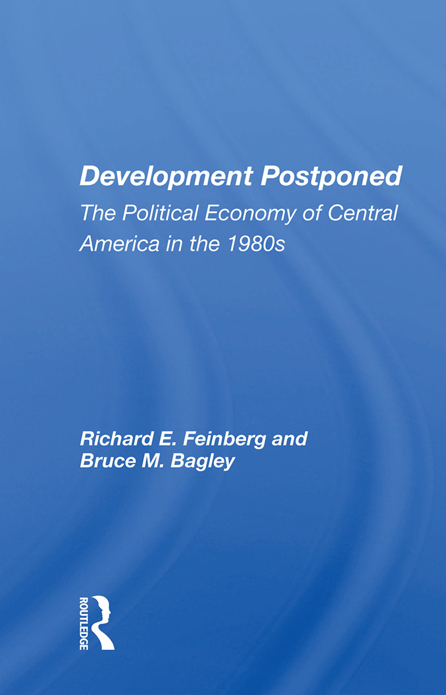 Development Postponed: The Political Economy Of Central America In The 1980s book cover