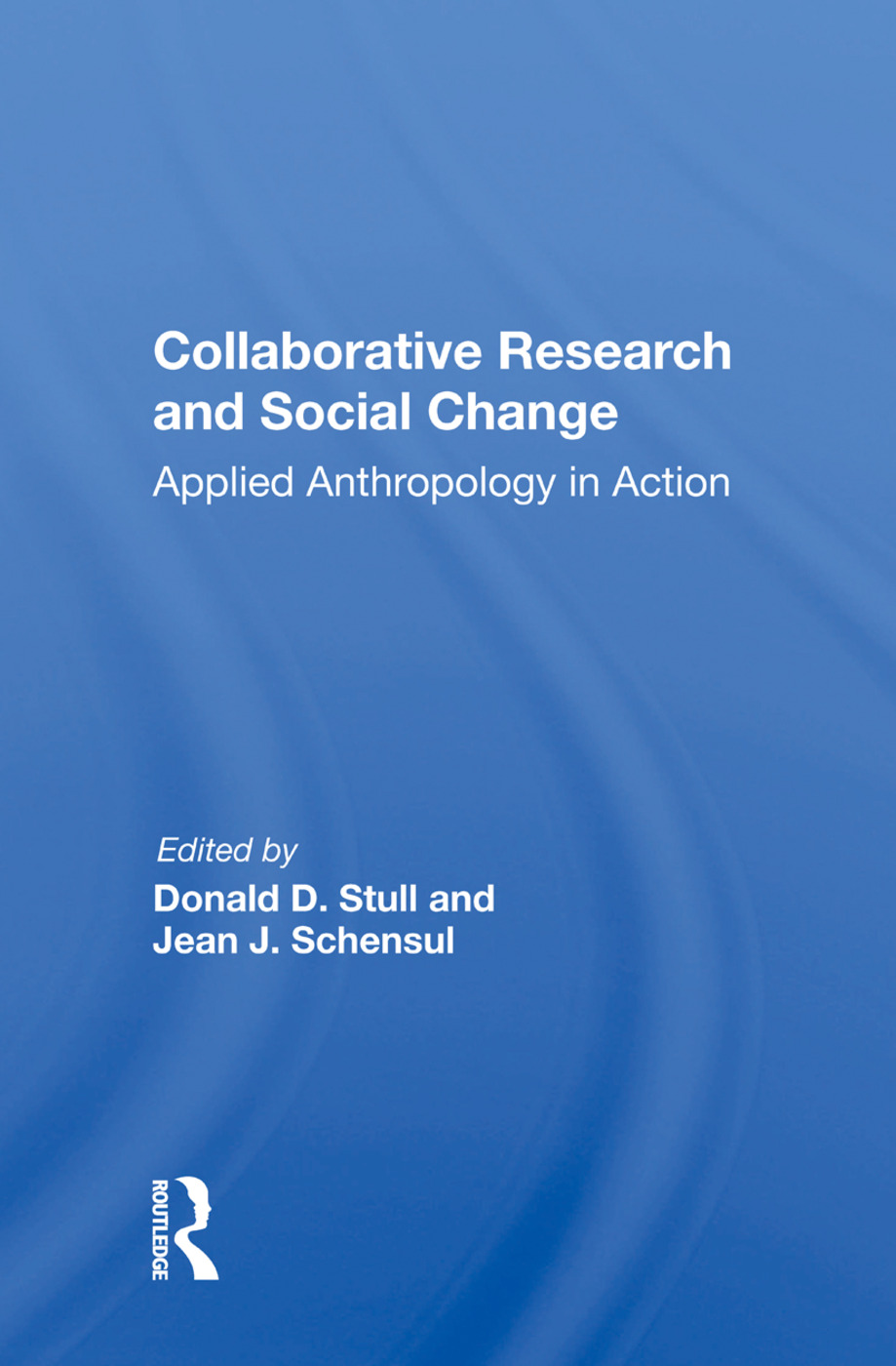 Collaborative Research And Social Change: Applied Anthropology In Action book cover