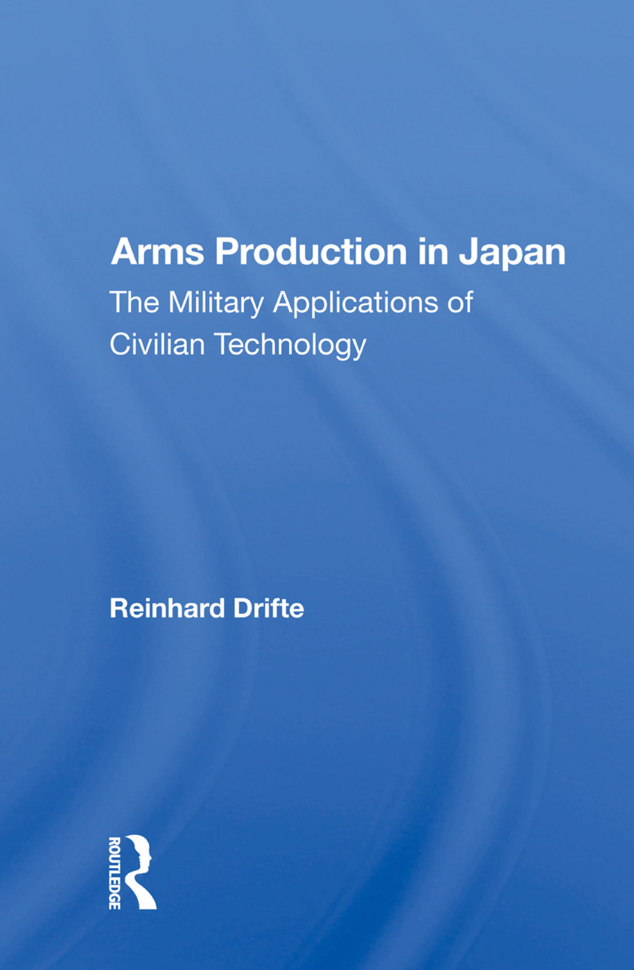 Arms Production In Japan: The Military Applications Of Civilian Technology, 1st Edition (Paperback) book cover