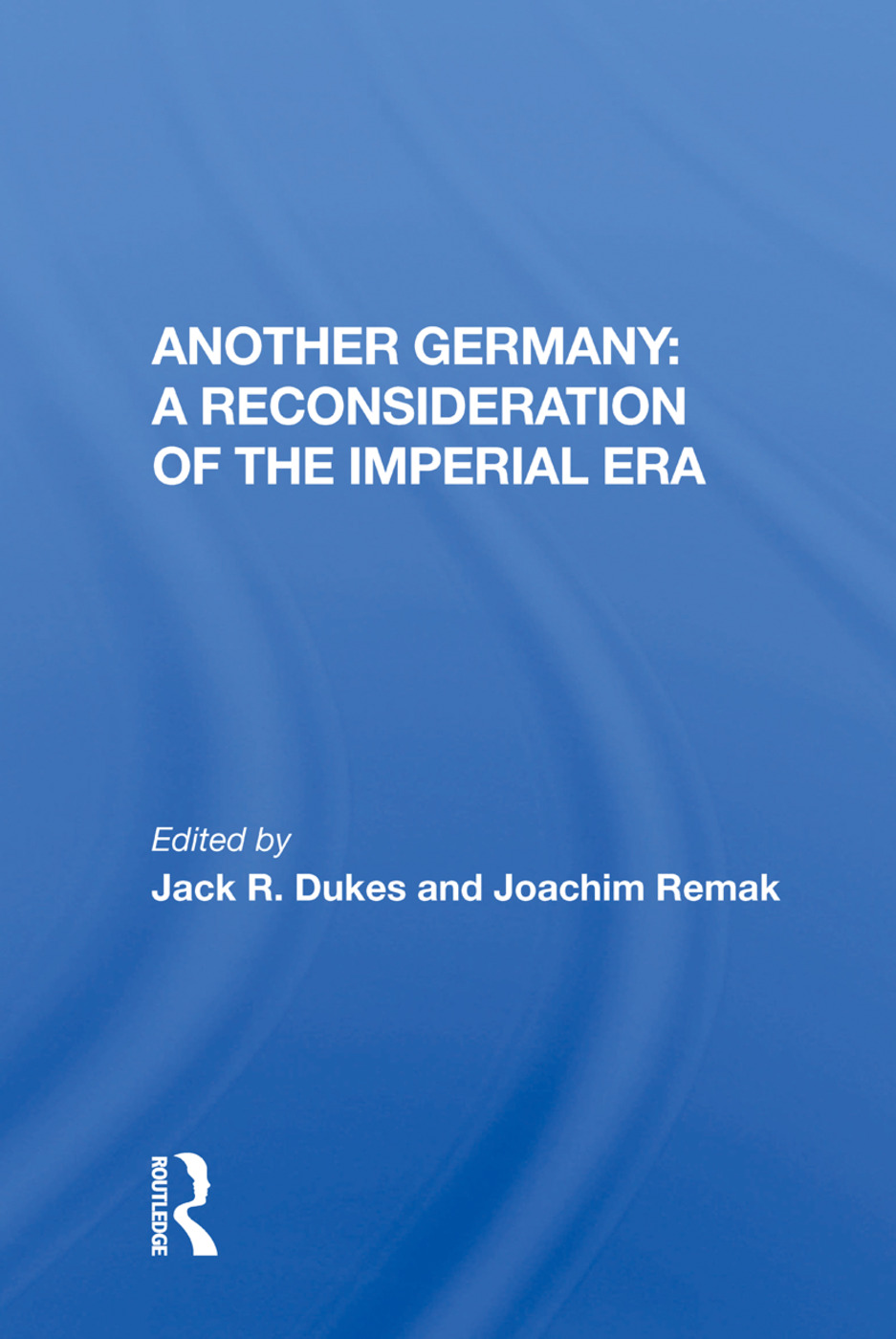Another Germany: A Reconsideration of the Imperial Era: 1st Edition (Hardback) book cover