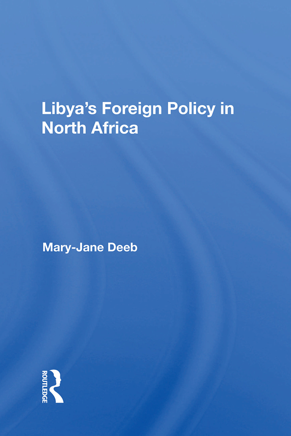 Libya's Foreign Policy In North Africa: 1st Edition (Paperback) book cover