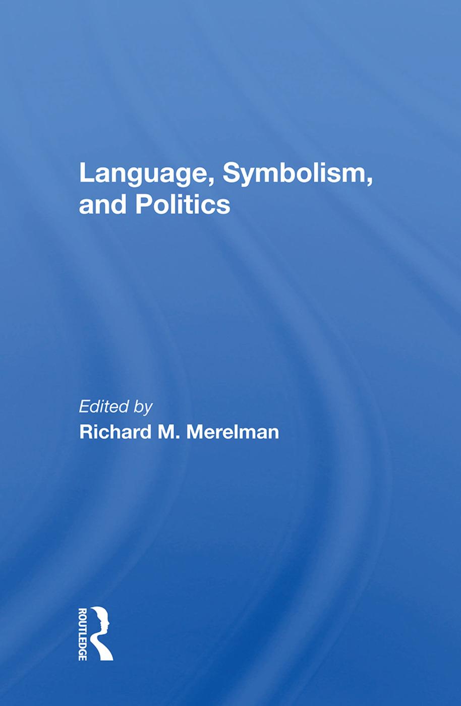 Language, Symbolism, And Politics: 1st Edition (Paperback) book cover