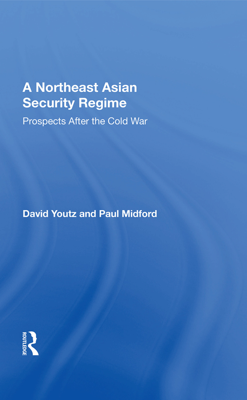 A Northeast Asian Security Regime: Prospects after the Cold War book cover