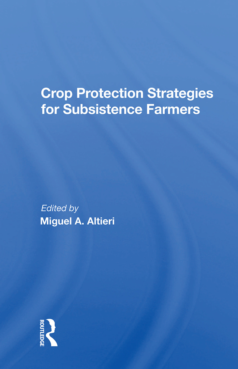 Crop Protection Strategies For Subsistence Farmers: 1st Edition (Hardback) book cover
