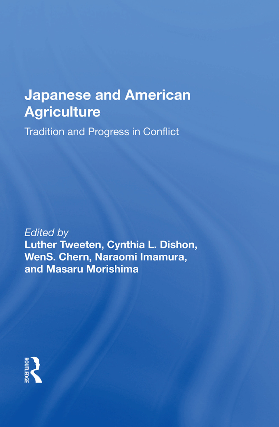 Japanese And American Agriculture: Tradition And Progress In Conflict, 1st Edition (Paperback) book cover