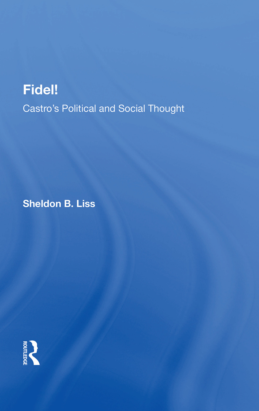 Fidel!: Castro's Political And Social Thought, 1st Edition (Paperback) book cover
