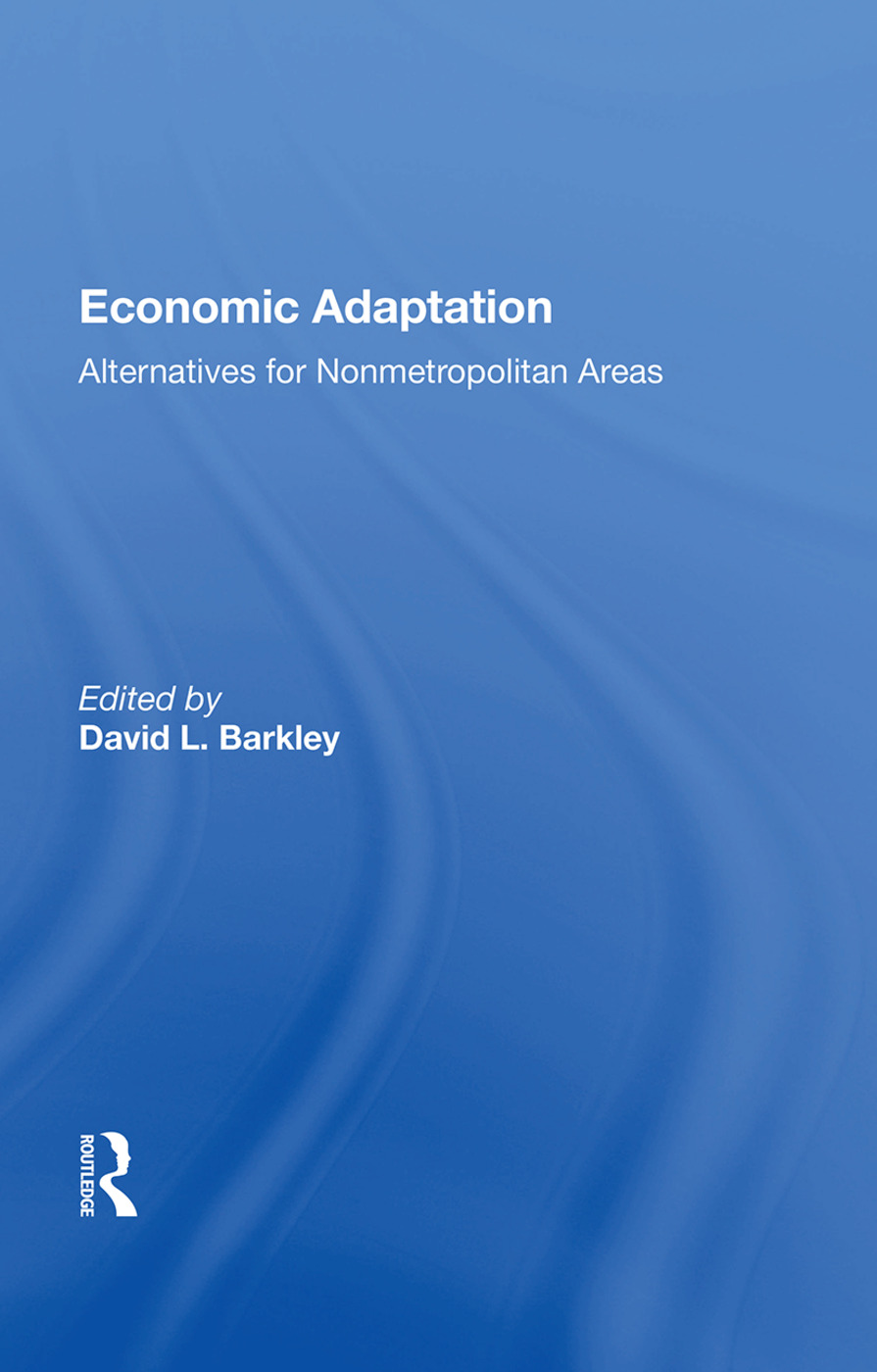Economic Adaptation: Alternatives For Nonmetropolitan Areas, 1st Edition (Hardback) book cover