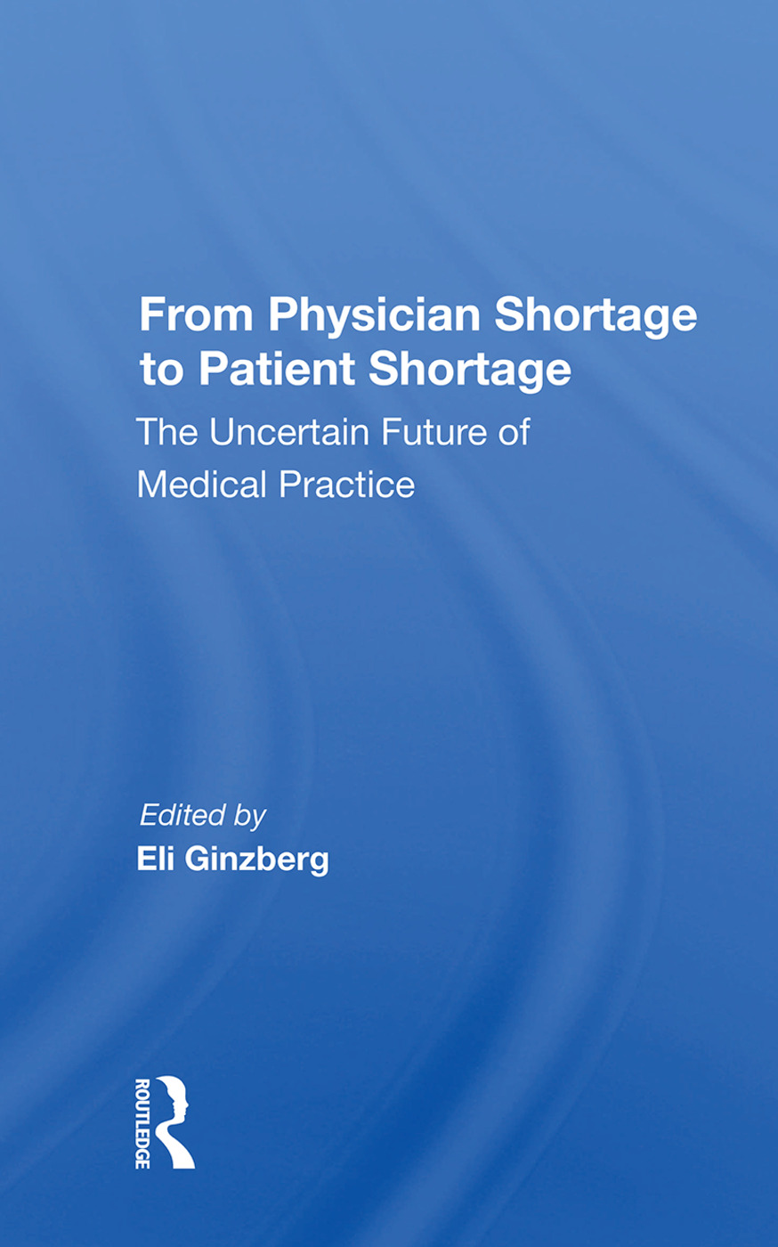 From Physician Shortage To Patient Shortage: The Uncertain Future Of Medical Practice, 1st Edition (Paperback) book cover