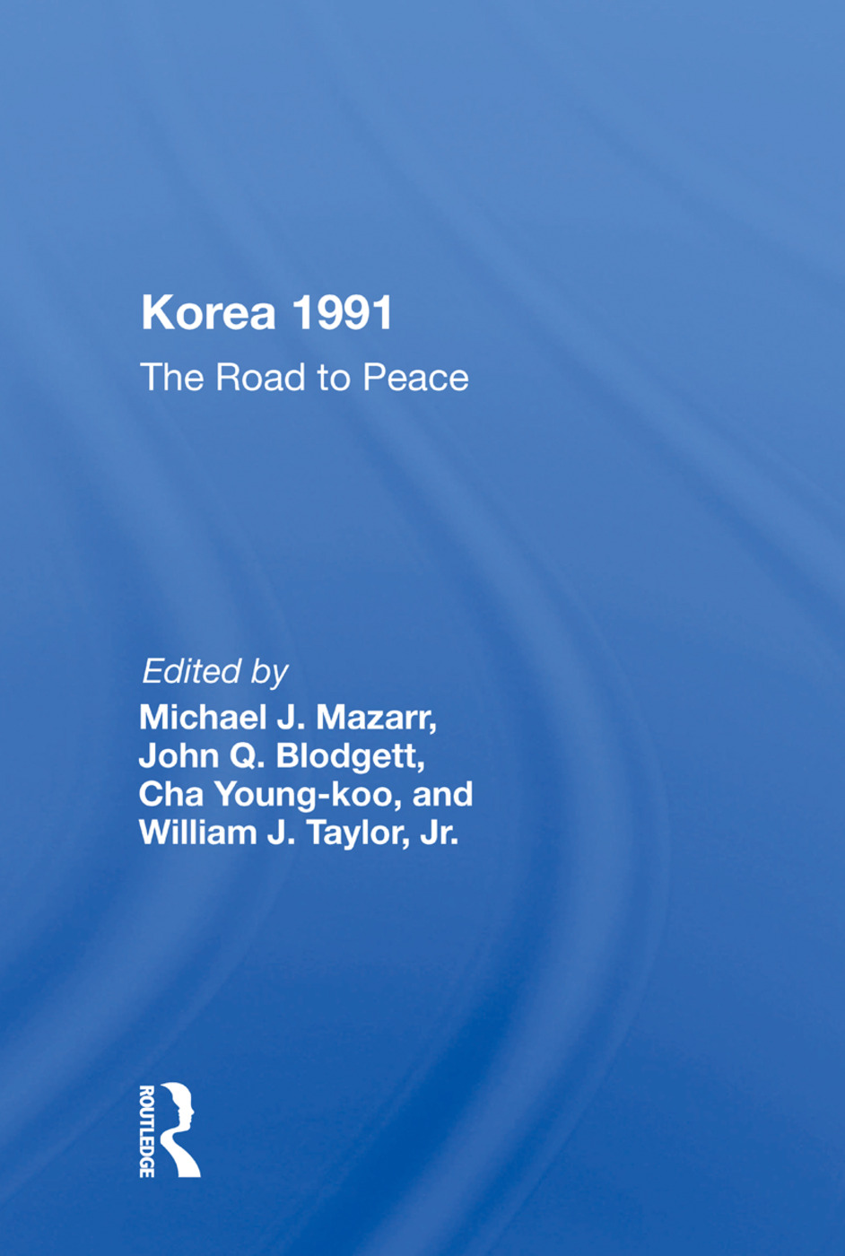 Korea 1991: The Road To Peace, 1st Edition (e-Book) book cover