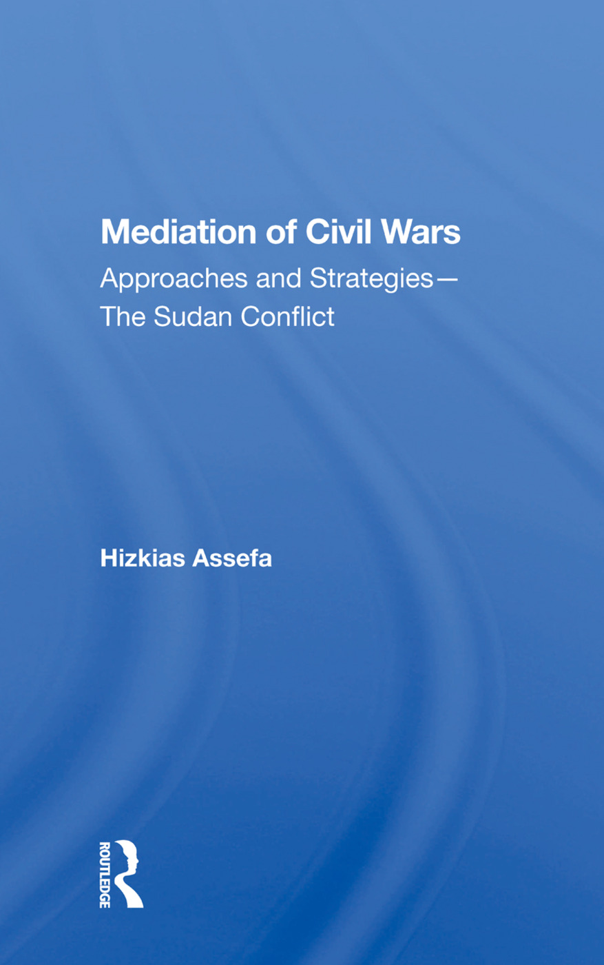 Mediation Of Civil Wars: Approaches And Strategies--the Sudan Conflict, 1st Edition (Paperback) book cover