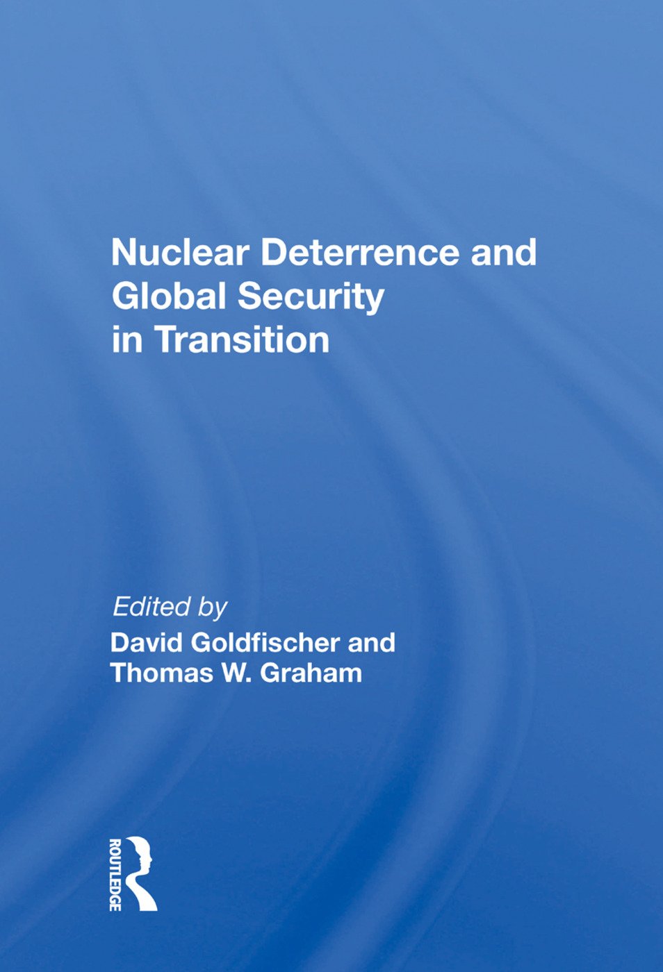 Nuclear Deterrence and Global Security in Transition