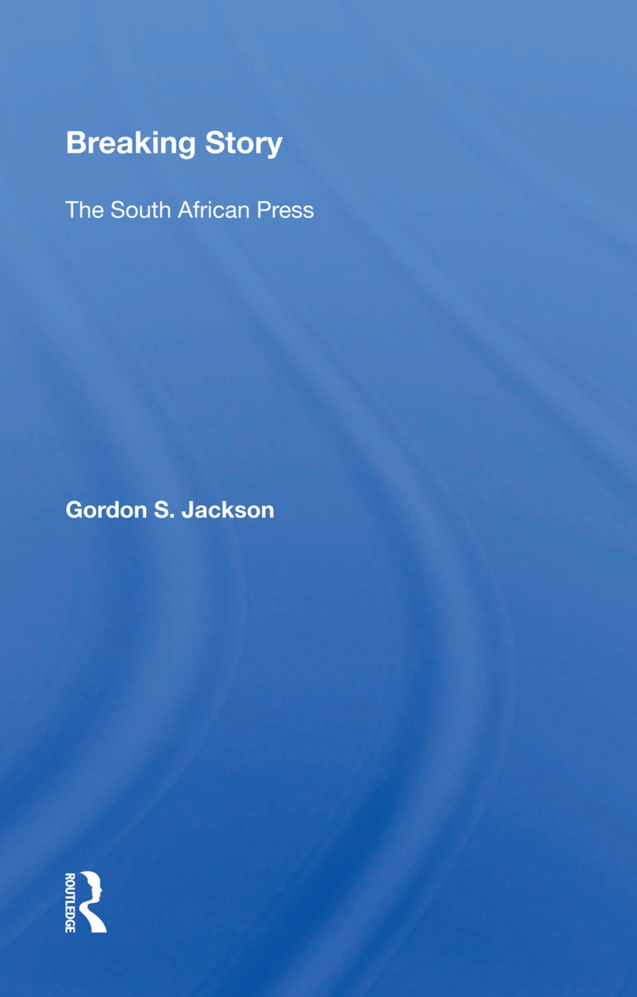 Breaking Story: The South African Press, 1st Edition (Hardback) book cover