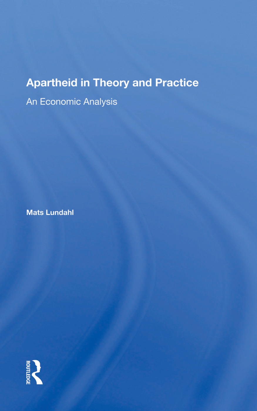 Apartheid In Theory And Practice: An Economic Analysis, 1st Edition (Paperback) book cover
