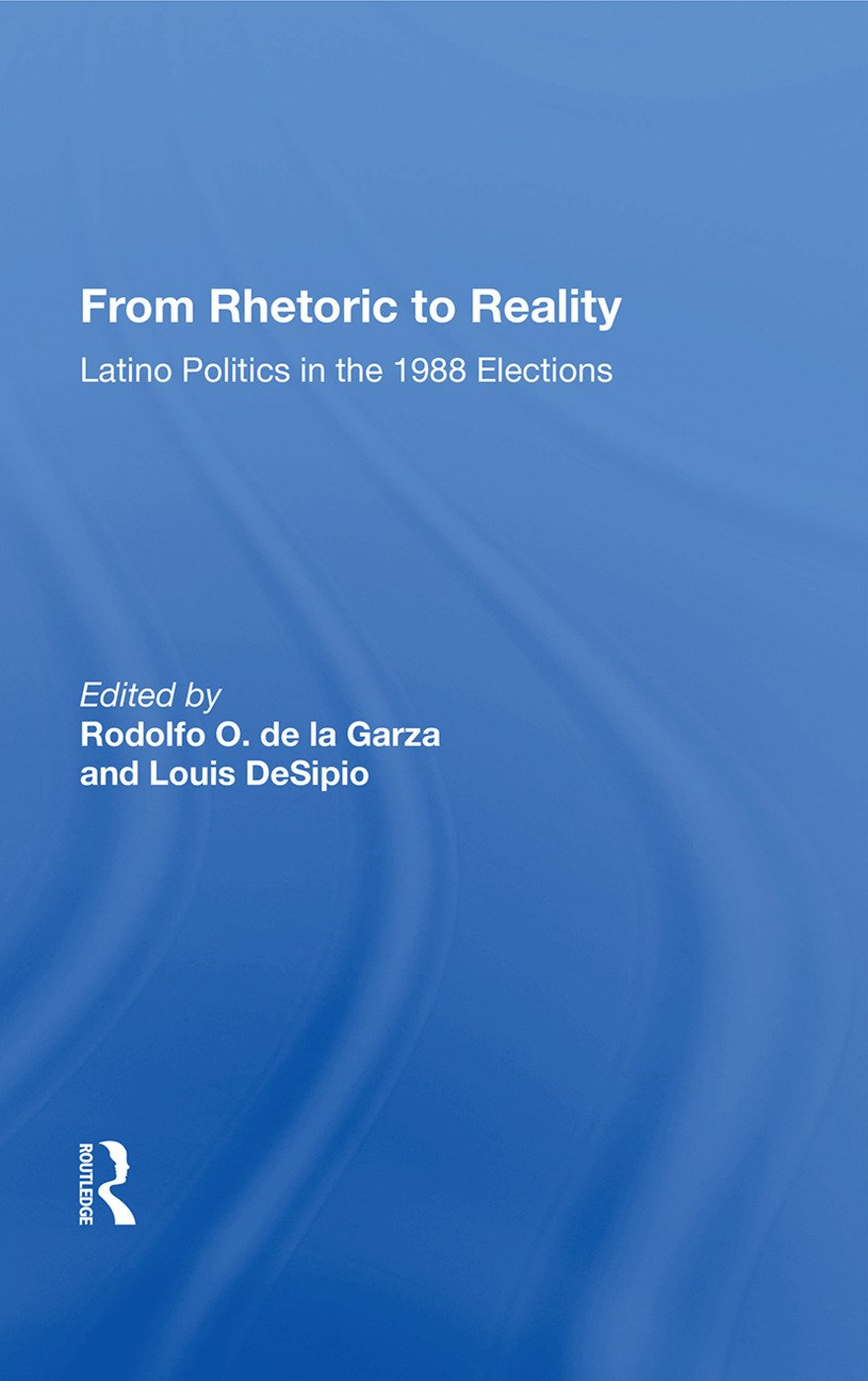 From Rhetoric to Reality: Latino Politics in the 1988 Elections, 1st Edition (Hardback) book cover