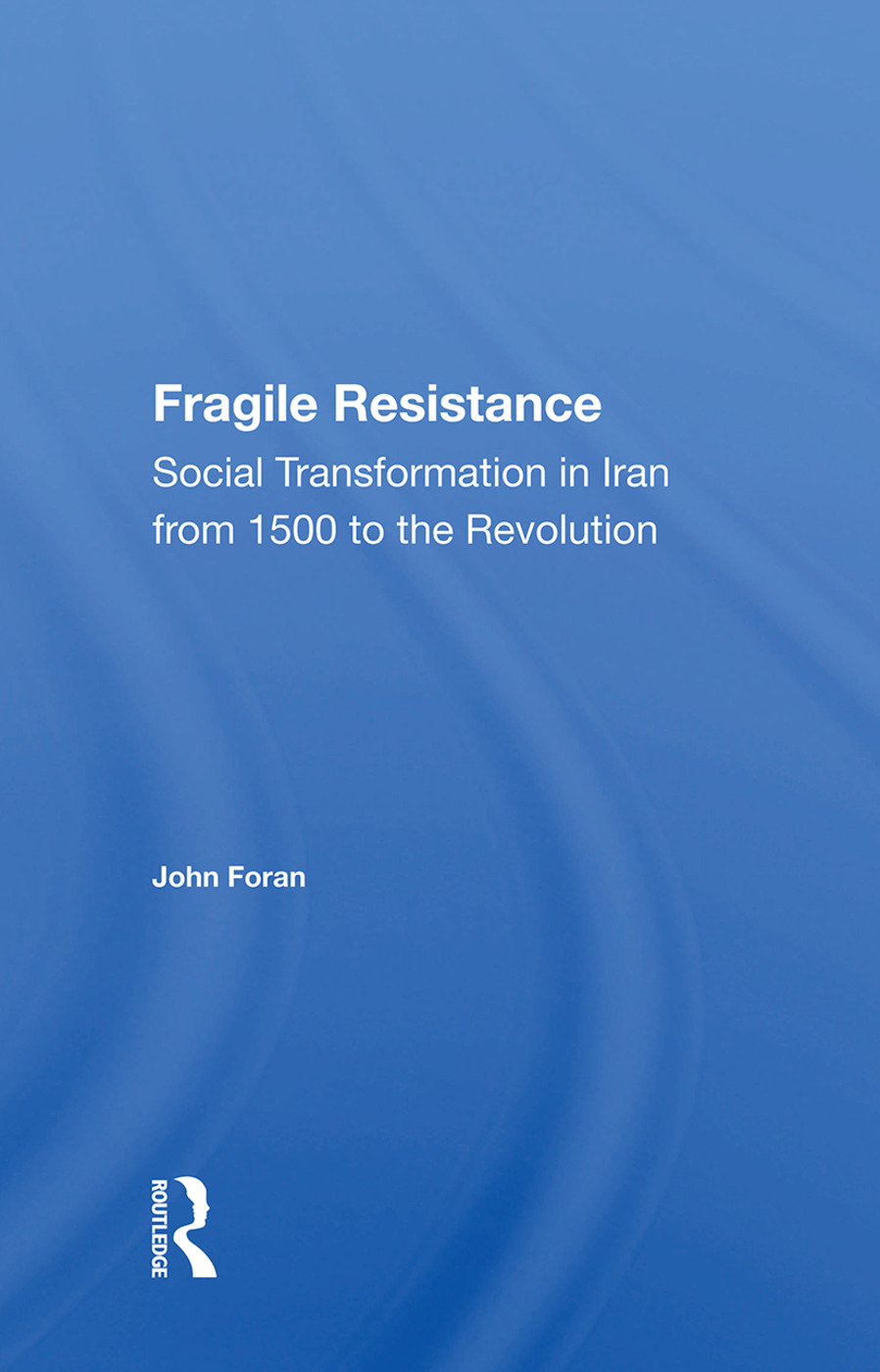 Fragile Resistance: Social Transformation In Iran From 1500 To The Revolution, 1st Edition (Paperback) book cover