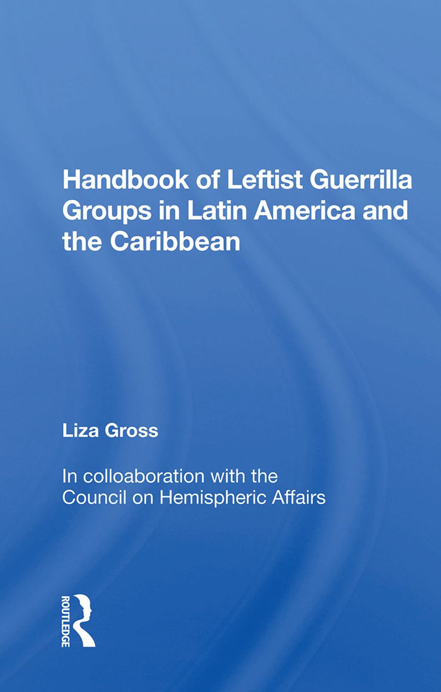 Handbook of Leftist Guerrilla Groups in Latin America and the Caribbean: 1st Edition (Hardback) book cover