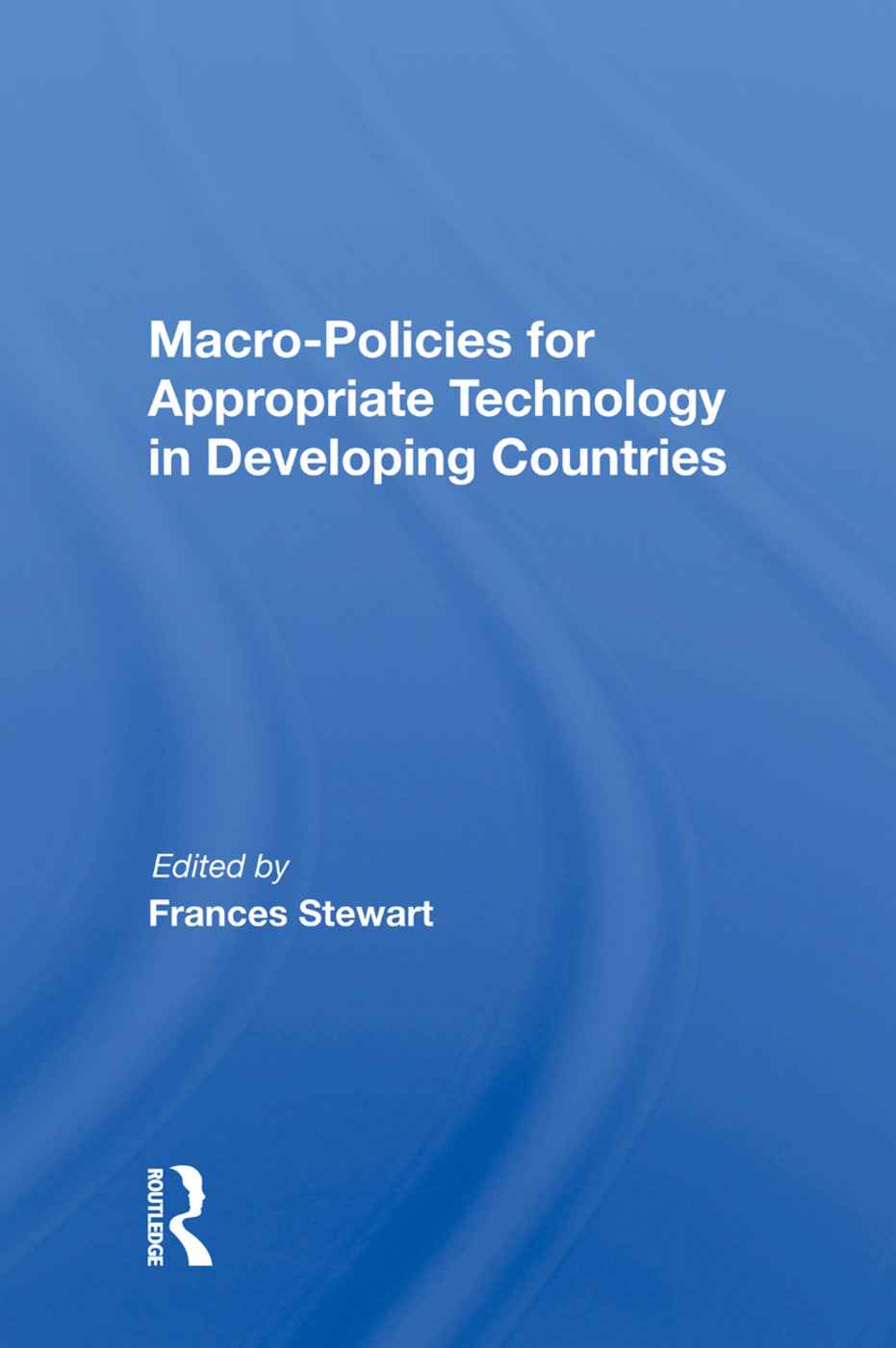Macro Policies For Appropriate Technology In Developing Countries: 1st Edition (Paperback) book cover