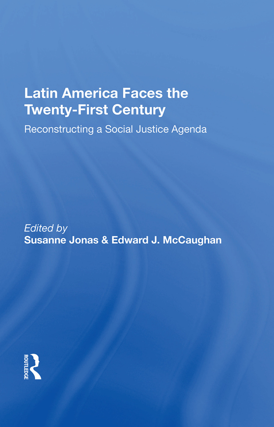 Latin America Faces The Twenty-first Century: Reconstructing A Social Justice Agenda, 1st Edition (Paperback) book cover
