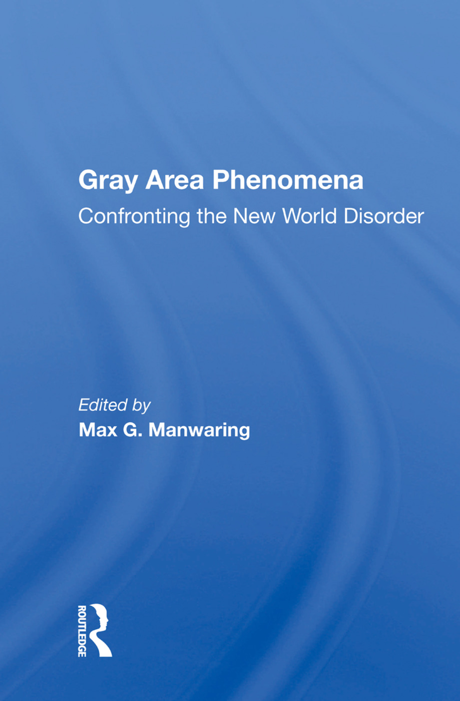 Gray Area Phenomena: Confronting The New World Disorder, 1st Edition (Paperback) book cover