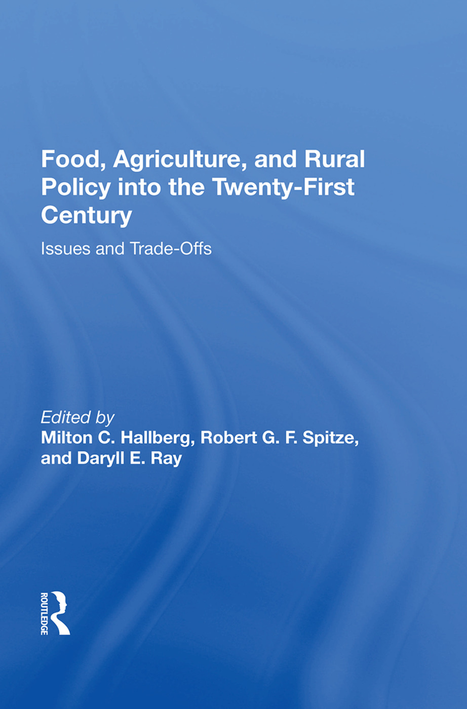 Food, Agriculture, and Rural Policy into the Twenty-First Century: Issues and Trade-Offs book cover