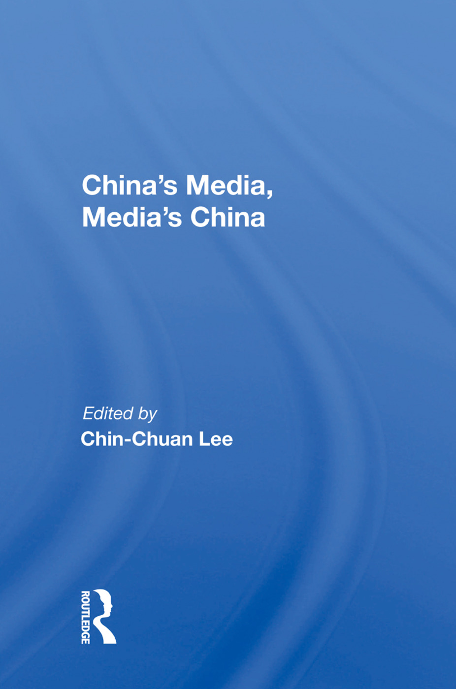 China's Media, Media's China: 1st Edition (Paperback) book cover
