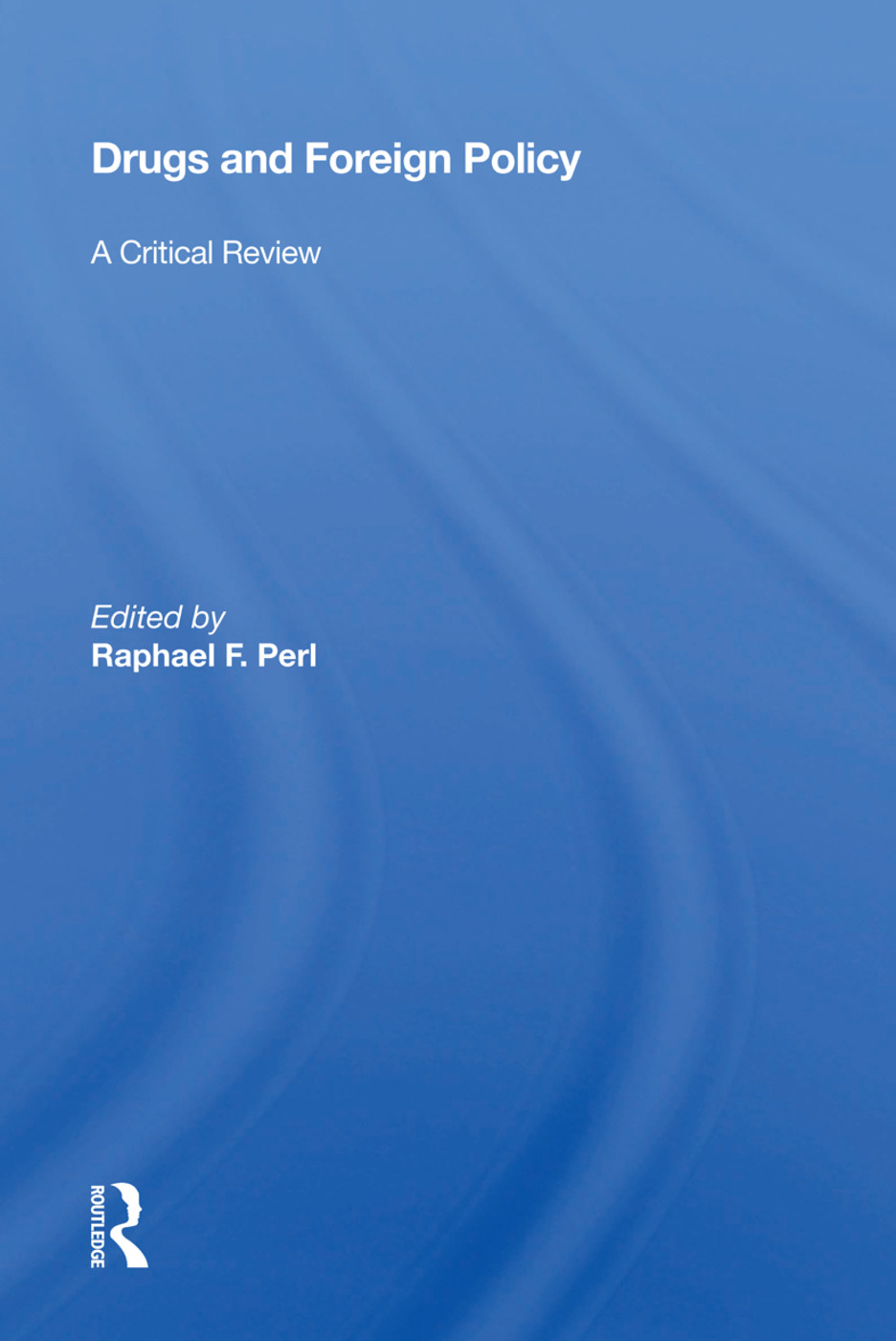 Drugs And Foreign Policy: A Critical Review book cover