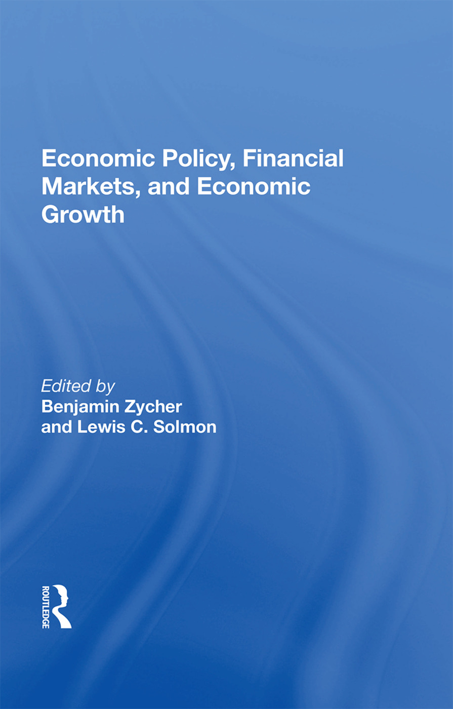 Economic Policy, Financial Markets, And Economic Growth: 1st Edition (Hardback) book cover