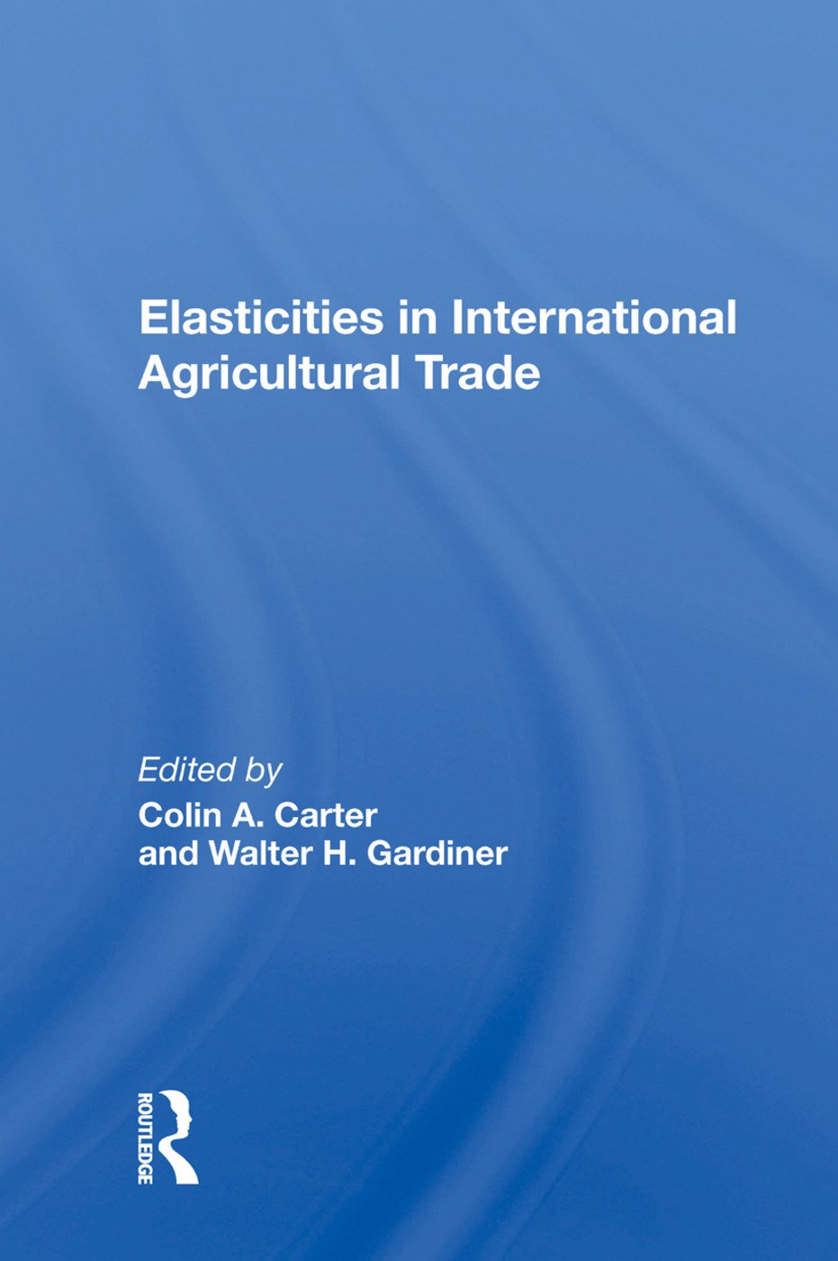 Elasticities In International Agricultural Trade: 1st Edition (e-Book) book cover