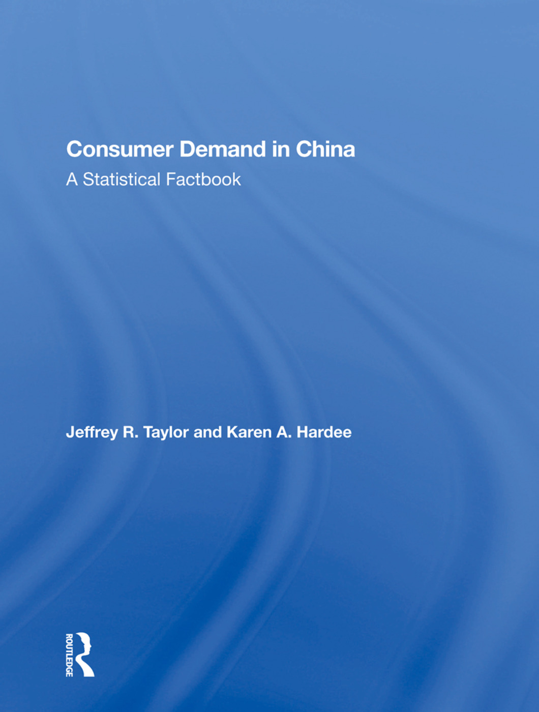 Consumer Demand In China: A Statistical Factbook book cover