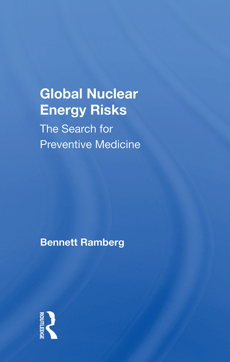 Global Nuclear Energy Risks: The Search For Preventive Medicine, 1st Edition (Paperback) book cover