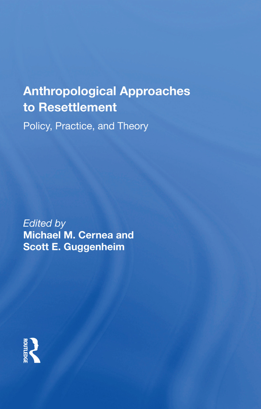 Anthropological Approaches to Resettlement:
