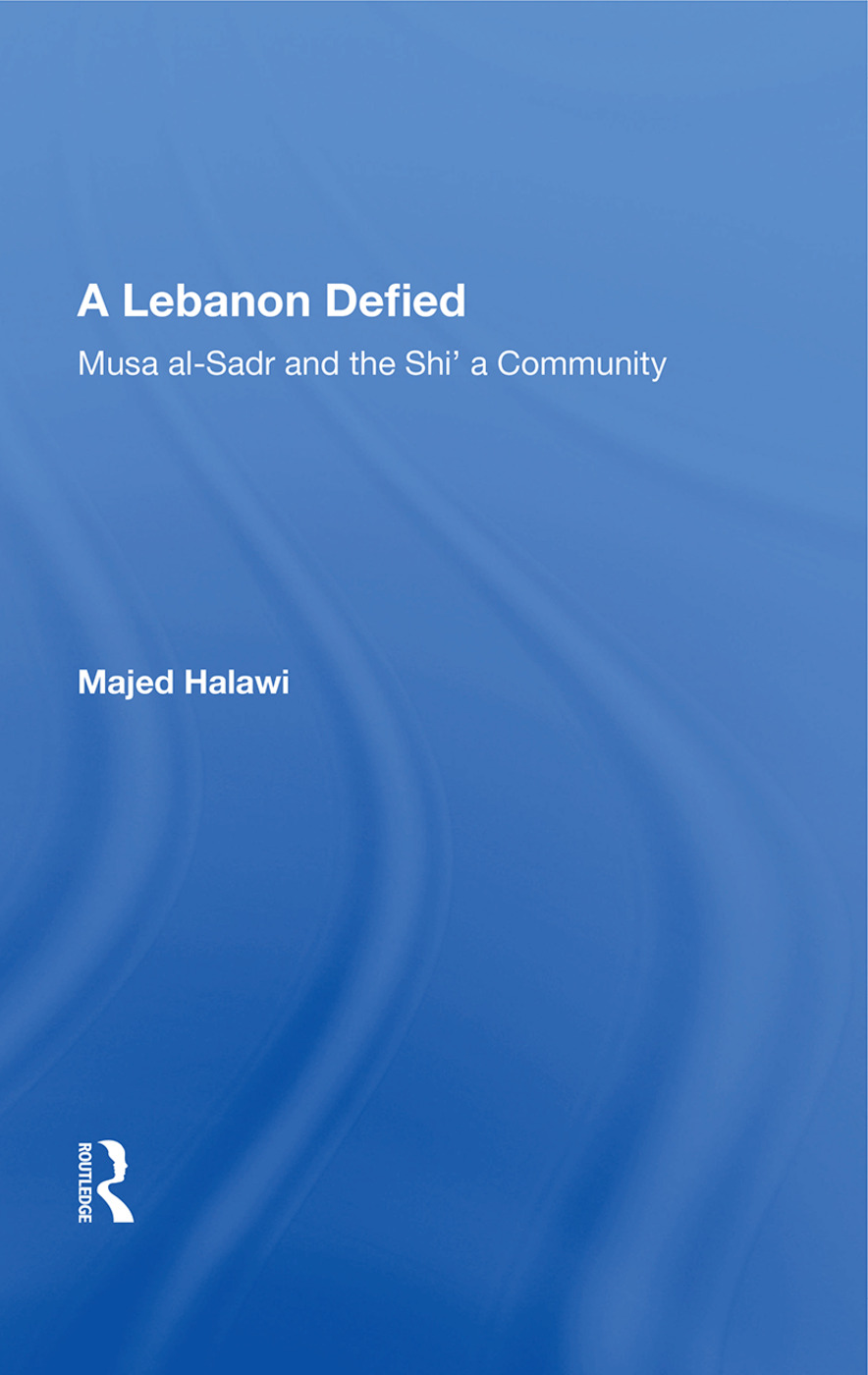A Lebanon Defied: Musa al-Sadr and the Shi'a Community, 1st Edition (Hardback) book cover