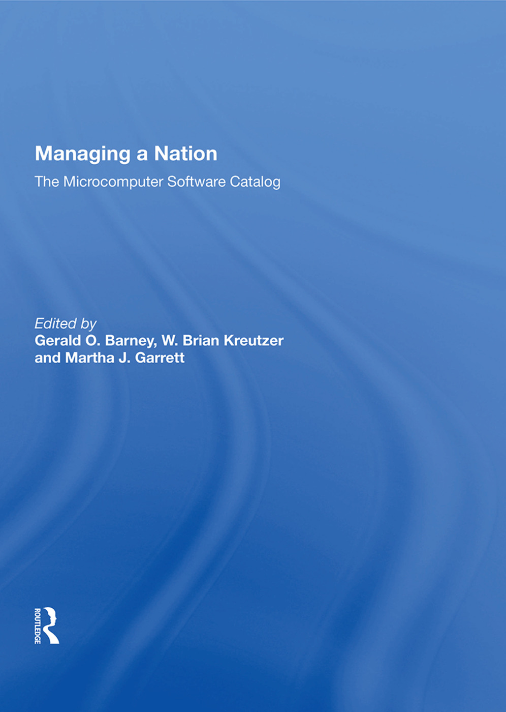 Managing A Nation: The Microcomputer Software Catalog--second Edition, 1st Edition (Paperback) book cover