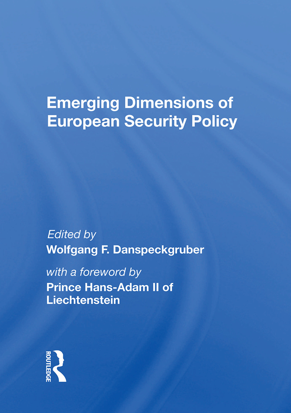 Emerging Dimensions of European Security Policy
