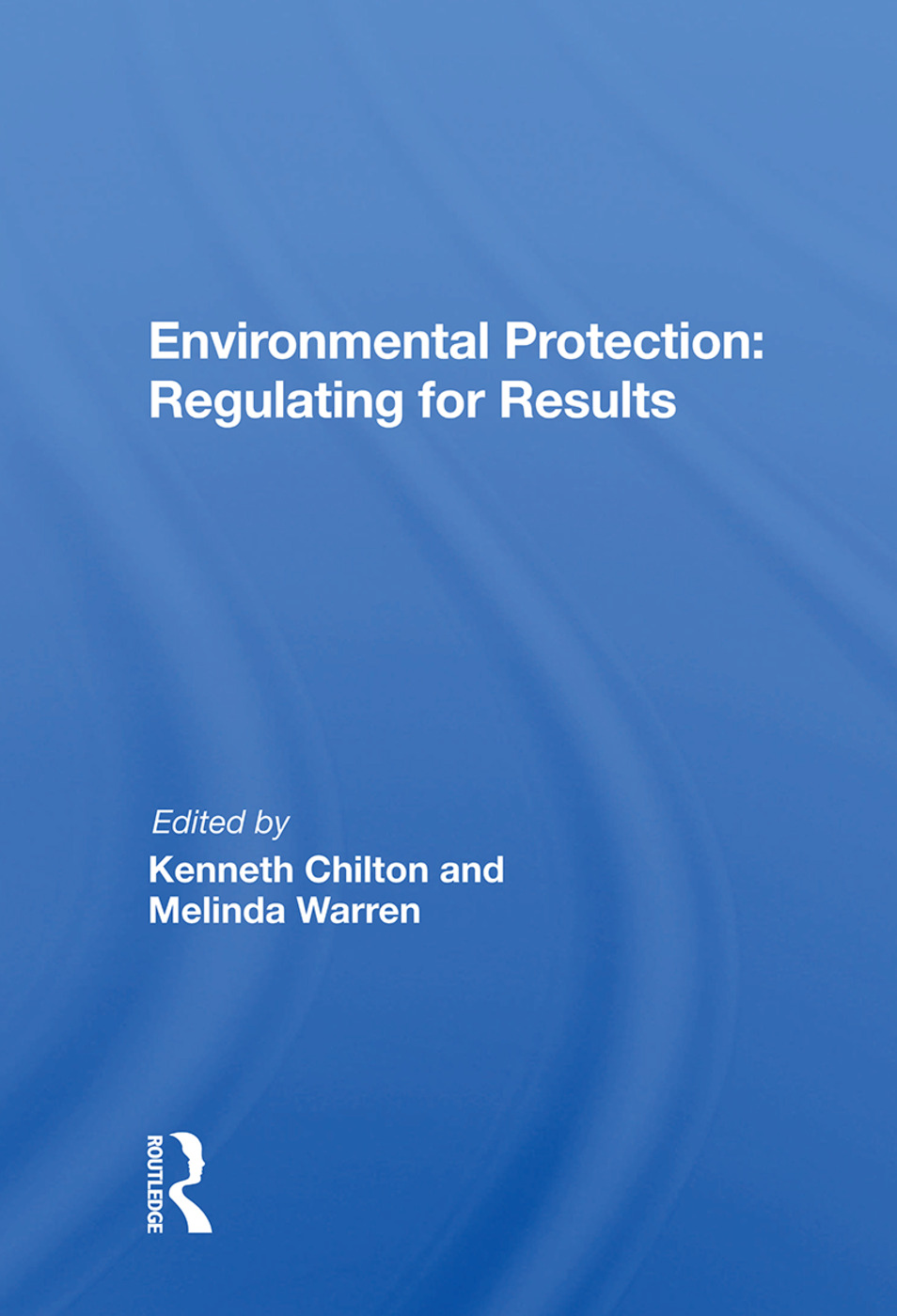 Environmental Protection: Regulating For Results, 1st Edition (Paperback) book cover