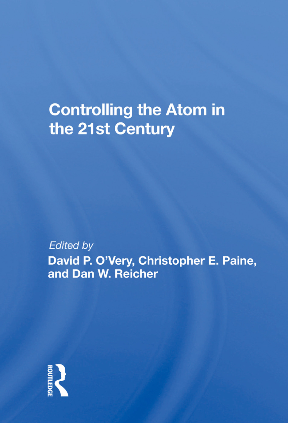 Controlling The Atom In The 21st Century: 1st Edition (Hardback) book cover