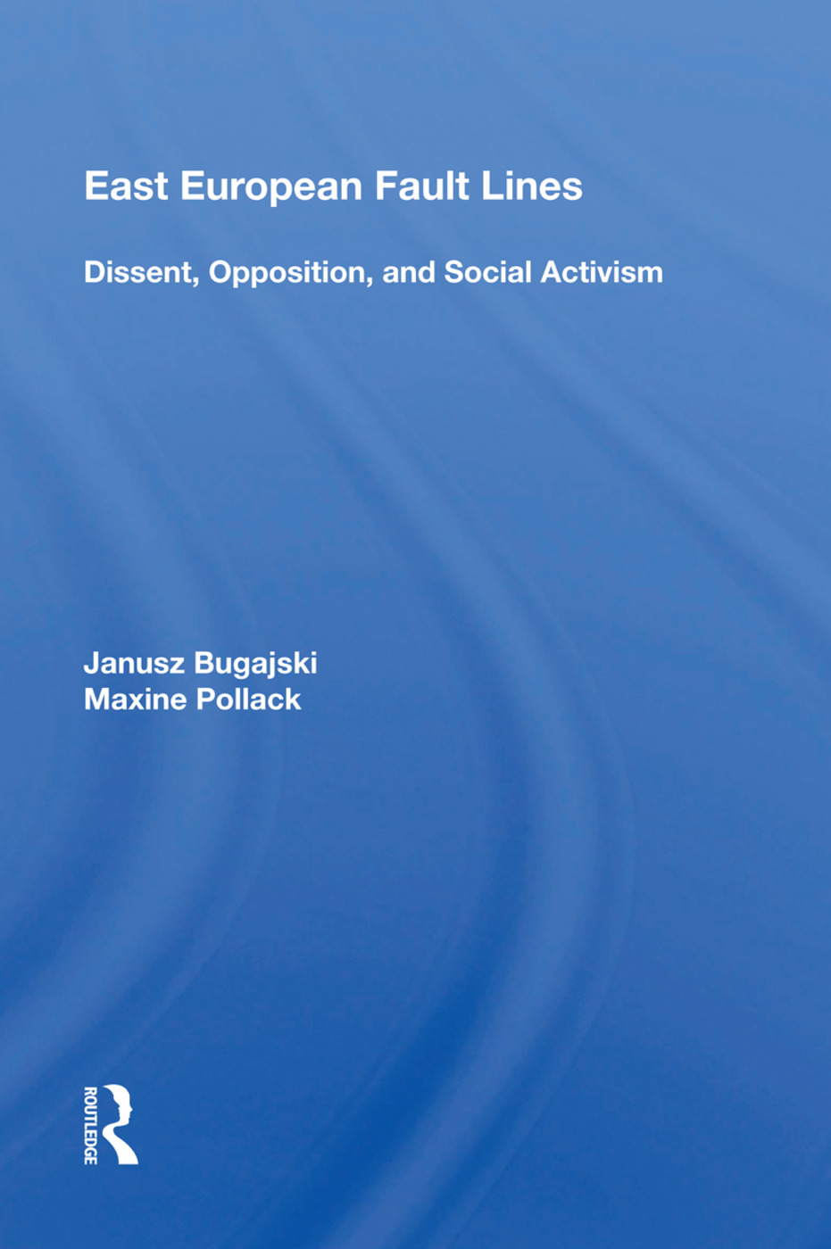 East European Fault Lines: Dissent, Opposition, And Social Activism, 1st Edition (Paperback) book cover