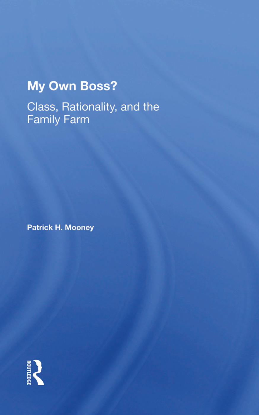 My Own Boss?: Class, Rationality, And The Family Farm, 1st Edition (Paperback) book cover
