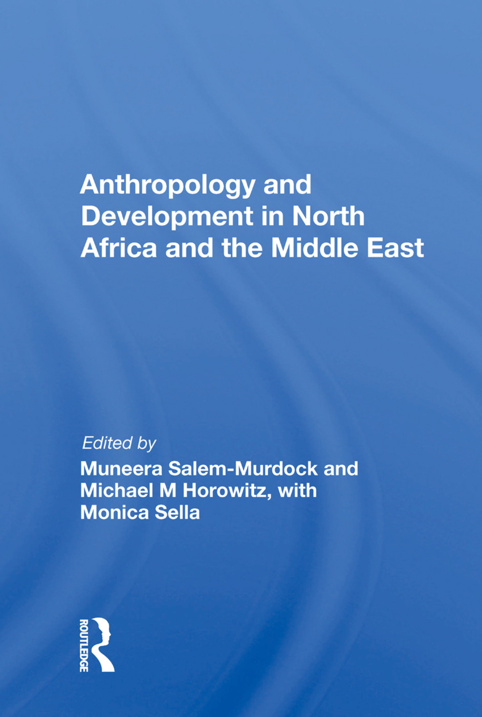 Anthropology and Development in North Africa and the Middle East