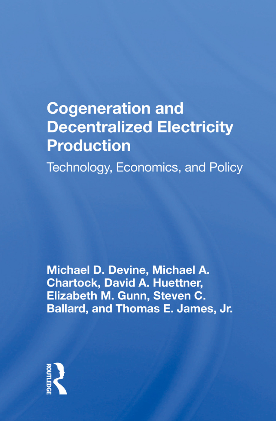 Cogeneration And Decentralized Electricity Production: Technology, Economics, And Policy, 1st Edition (Hardback) book cover