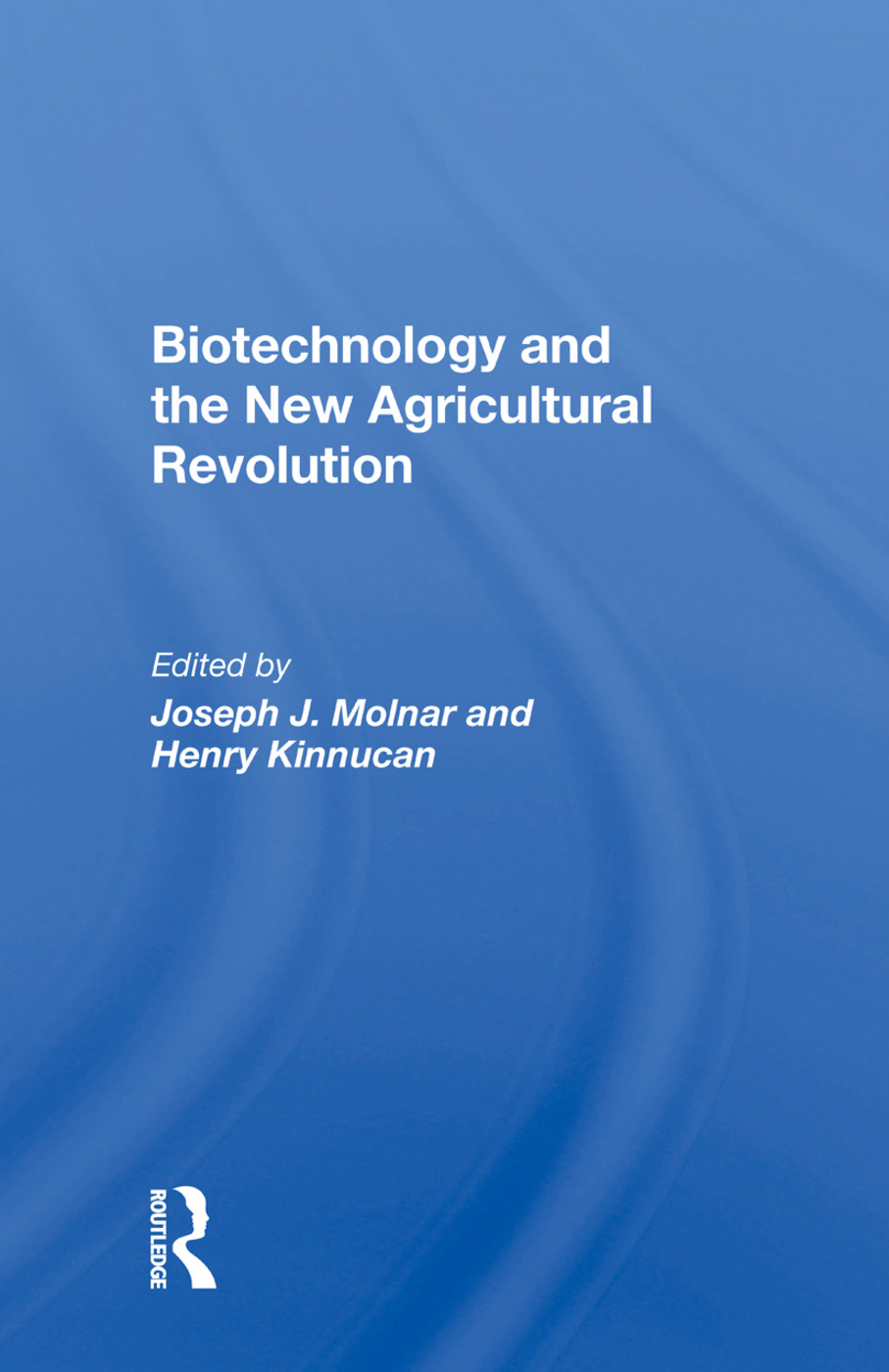 Biotechnology And The New Agricultural Revolution: 1st Edition (Hardback) book cover