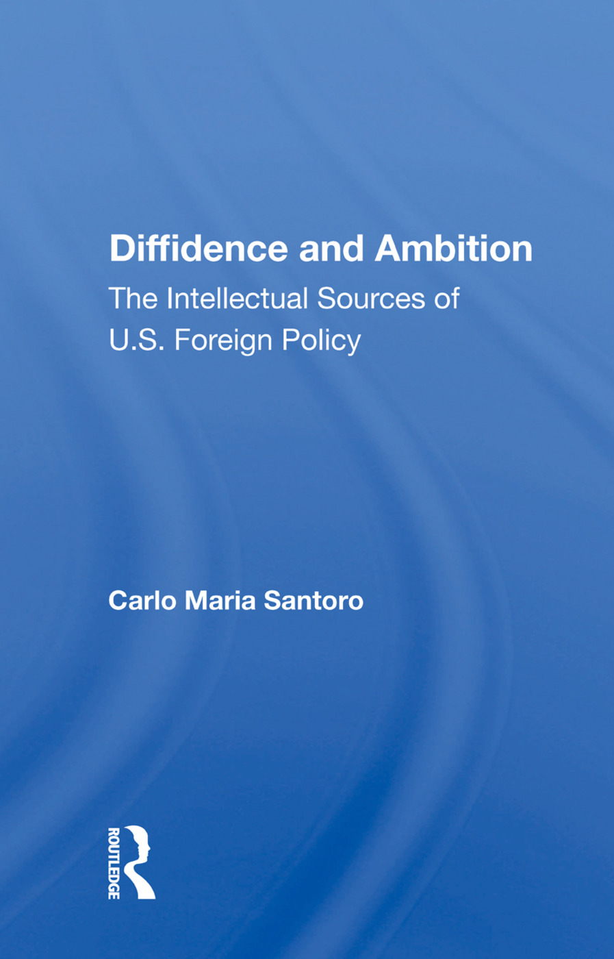 Diffidence And Ambition: The Intellectual Sources Of U.s. Foreign Policy, 1st Edition (Paperback) book cover