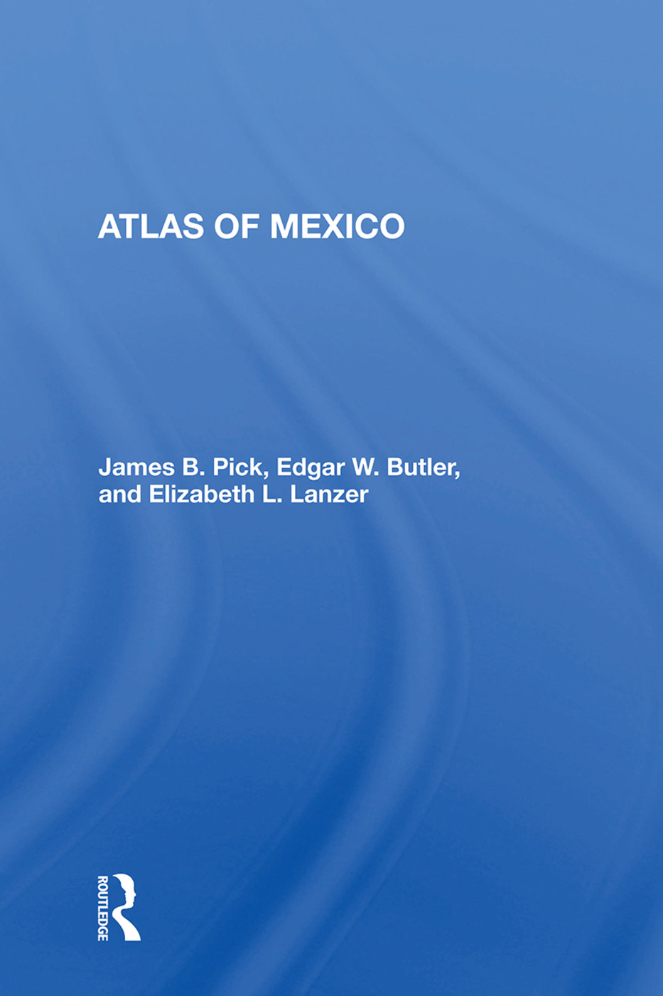 Atlas Of Mexico: 1st Edition (Paperback) book cover