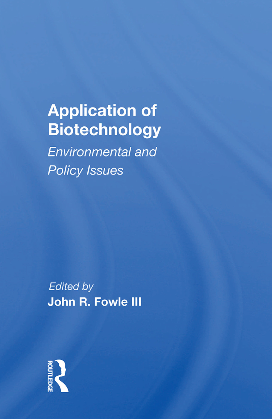 Application Of Biotechnology: Environmental And Policy Issues, 1st Edition (Paperback) book cover
