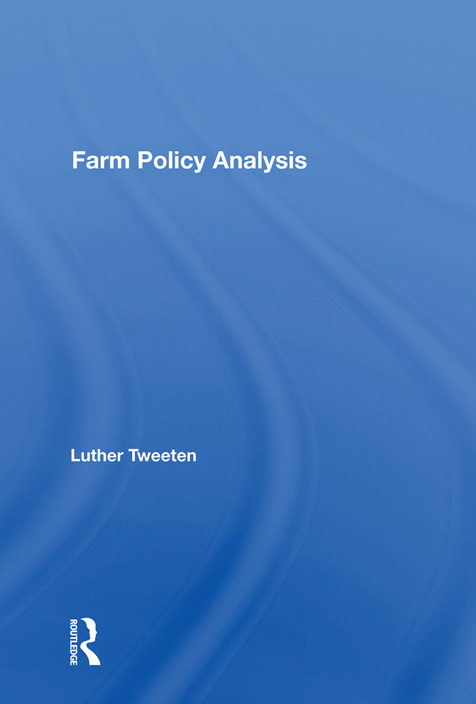 Farm Policy Analysis: 1st Edition (Paperback) book cover