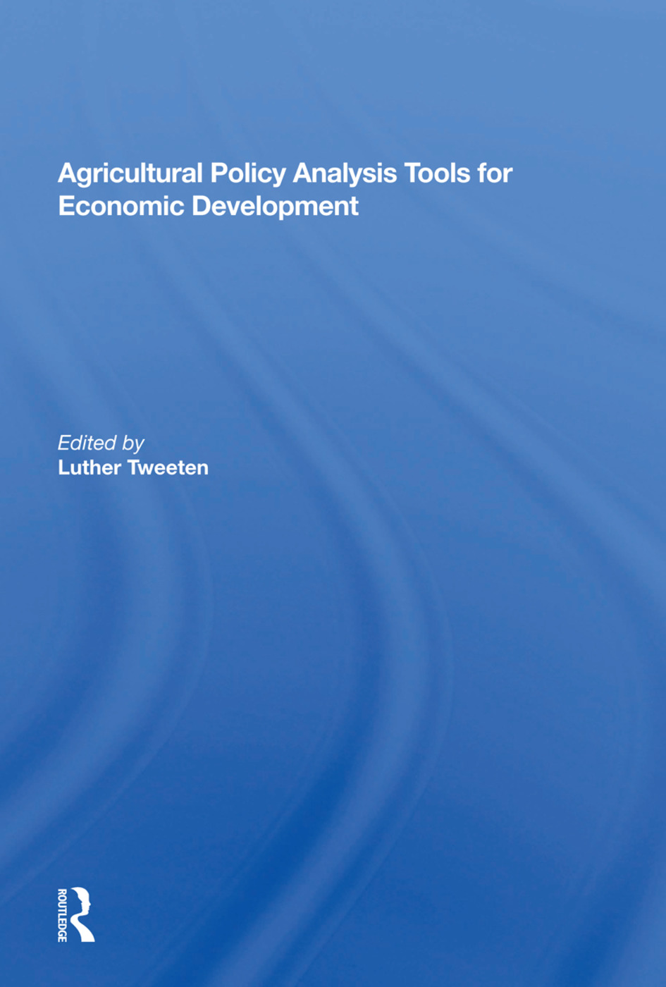Agricultural Policy Analysis Tools For Economic Development: 1st Edition (Paperback) book cover