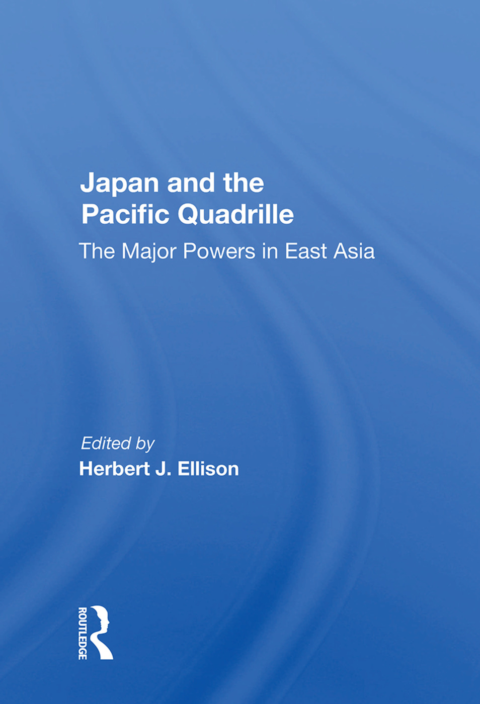 Japan And The Pacific Quadrille: The Major Powers In East Asia book cover